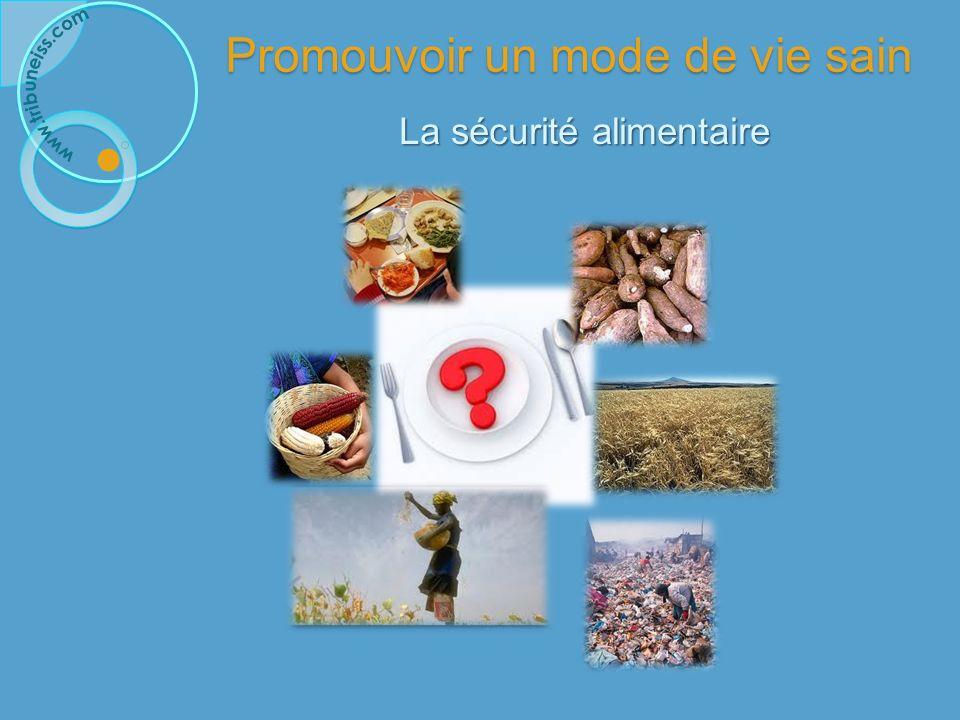 Promouvoir un mode de vie sain La sécurité alimentaire