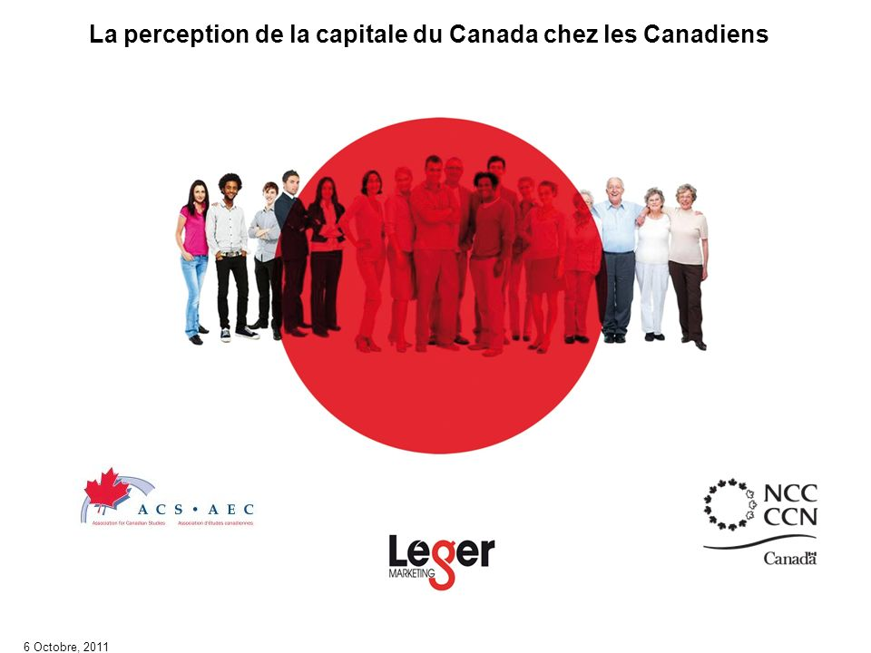 La perception de la capitale du Canada chez les Canadiens 6 Octobre, 2011