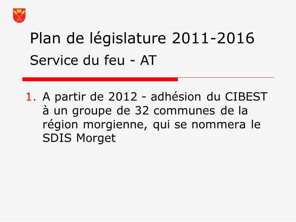 Plan de législature 2011-2016 1.A partir de 2012 - adhésion du CIBEST à un groupe de 32 communes de la région morgienne, qui se nommera le SDIS Morget