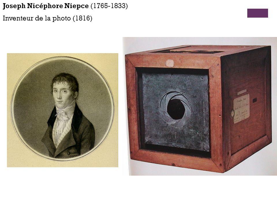 Joseph Nicéphore Niepce (1765-1833) Inventeur de la photo (1816)
