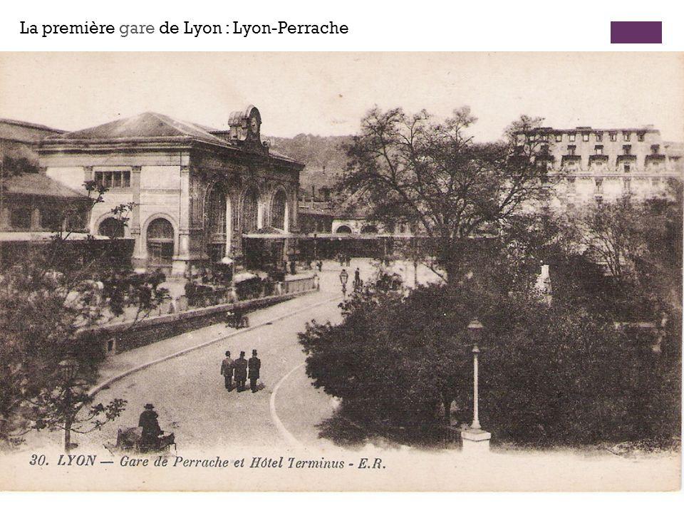La première gare de Lyon : Lyon-Perrache