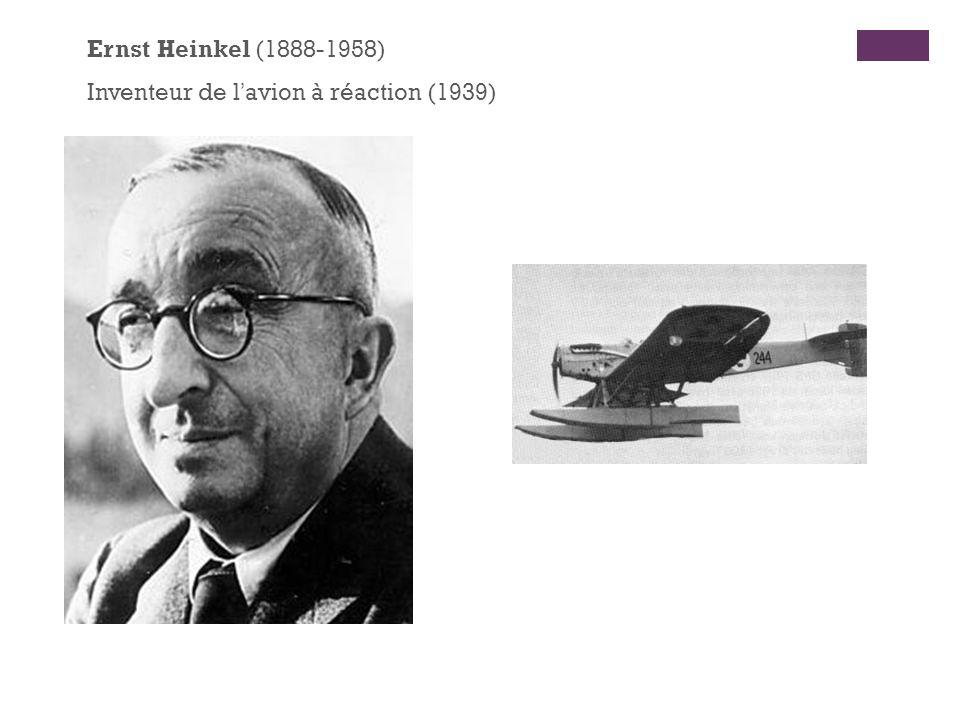 Ernst Heinkel (1888-1958) Inventeur de lavion à réaction (1939)