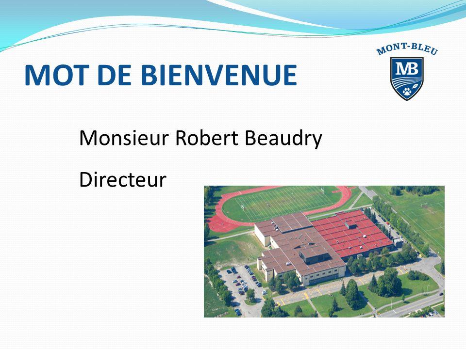 Monsieur Robert Beaudry Directeur MOT DE BIENVENUE