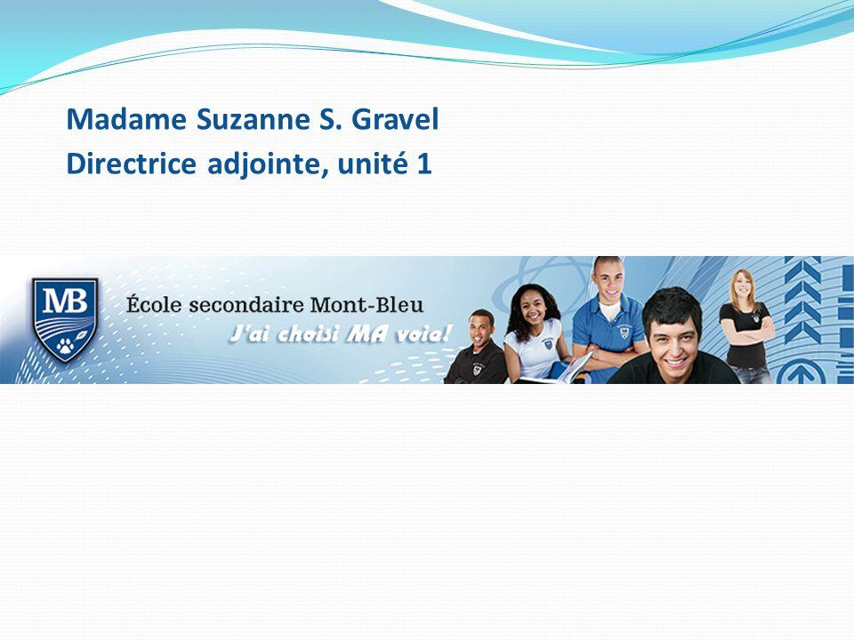 Madame Suzanne S. Gravel Directrice adjointe, unité 1