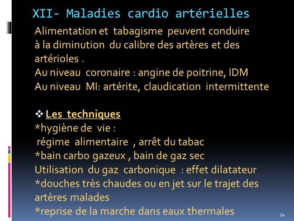 XII- Maladies cardio artérielles Alimentation et tabagisme peuvent conduire à la diminution du calibre des artères et des artérioles. Au niveau corona
