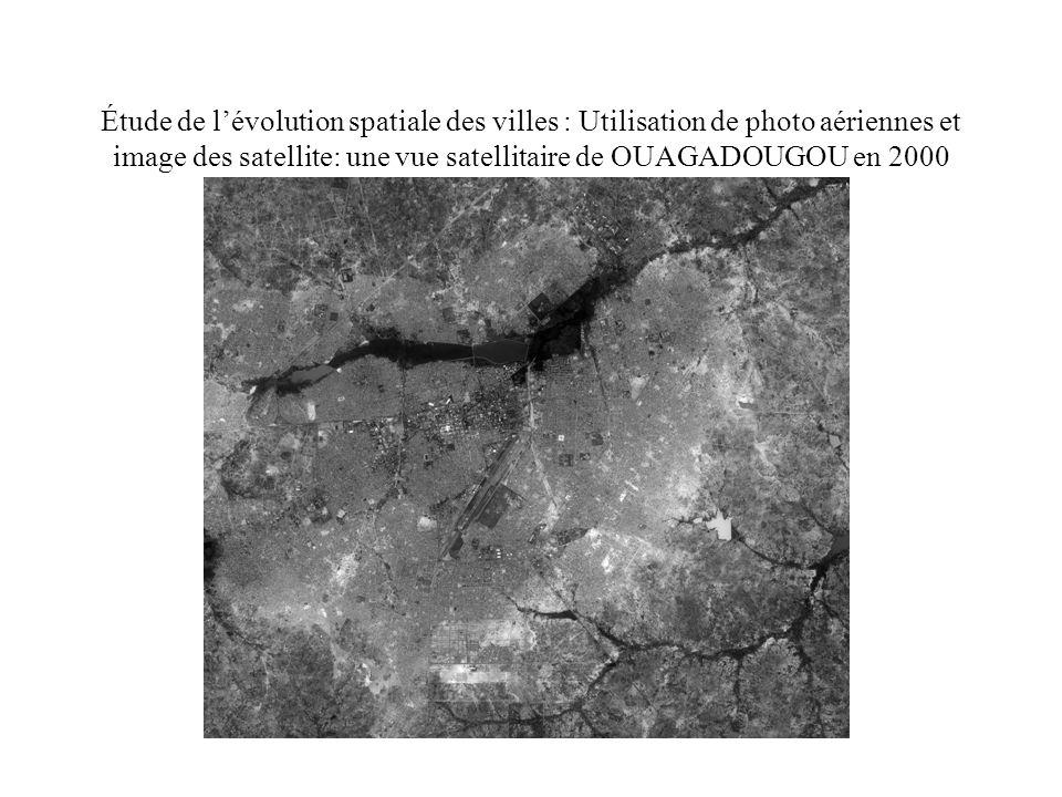 Étude de lévolution spatiale des villes : Utilisation de photo aériennes et image des satellite: une vue satellitaire de OUAGADOUGOU en 2000
