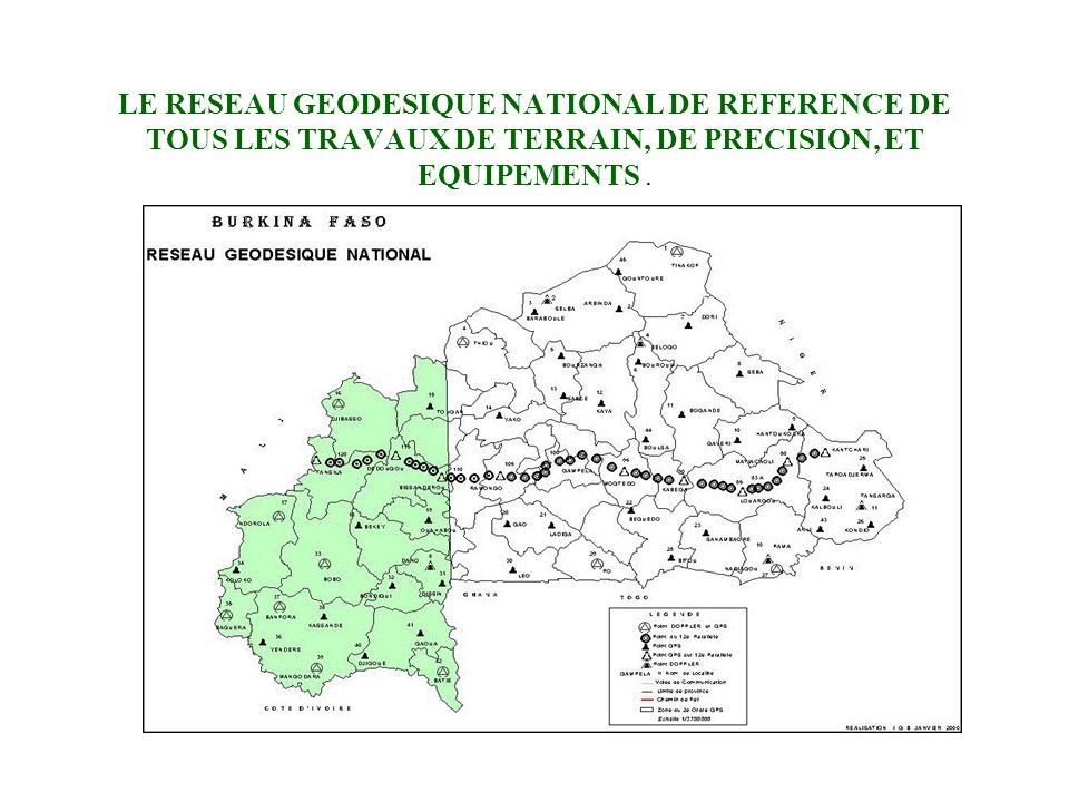 LE RESEAU GEODESIQUE NATIONAL DE REFERENCE DE TOUS LES TRAVAUX DE TERRAIN, DE PRECISION, ET EQUIPEMENTS.