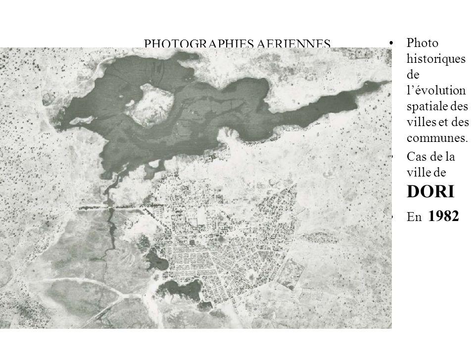 PHOTOGRAPHIES AERIENNES Photo historiques de lévolution spatiale des villes et des communes. Cas de la ville de DORI En 1982