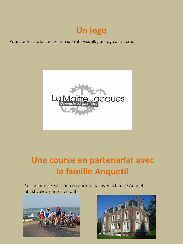 Un logo Pour conférer à la course une identité visuelle, un logo a été créé: Une course en partenariat avec la famille Anquetil Cet hommage est rendu