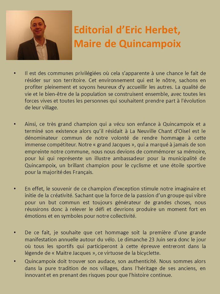 Editorial dEric Herbet, Maire de Quincampoix Il est des communes privilégiées où cela sapparente à une chance le fait de résider sur son territoire. C