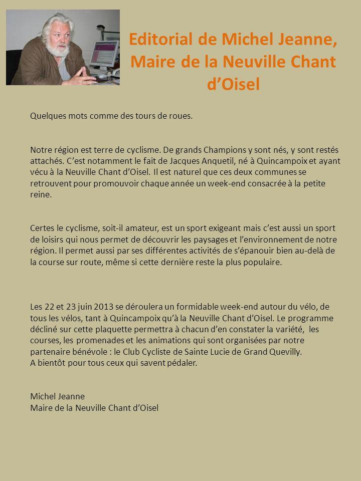 Editorial de Michel Jeanne, Maire de la Neuville Chant dOisel Quelques mots comme des tours de roues. Notre région est terre de cyclisme. De grands Ch