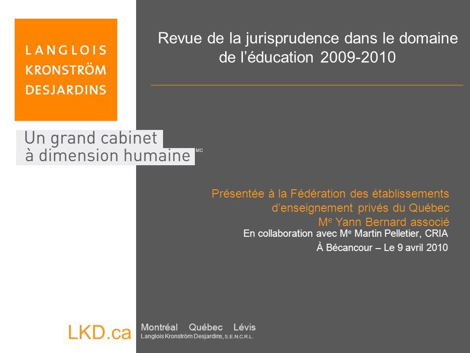 LKD.ca Montréal Québec Lévis Langlois Kronström Desjardins, S. E. N. C. R. L. MC Revue de la jurisprudence dans le domaine de léducation 2009-2010 Pré