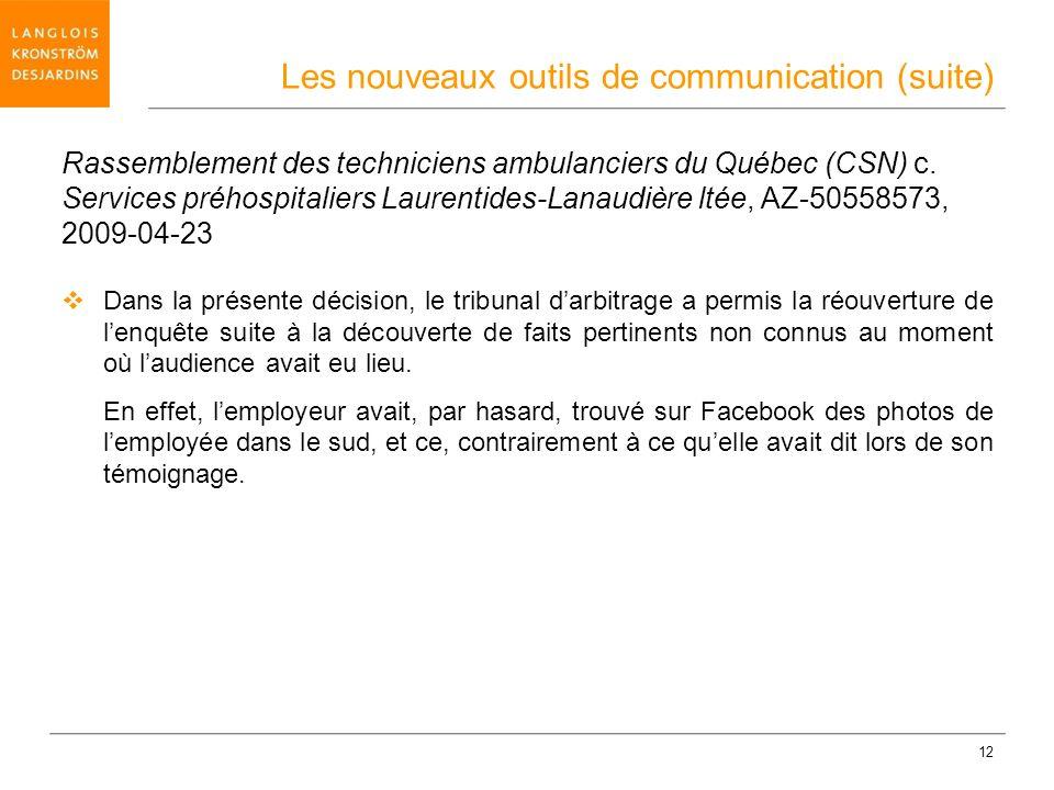 12 Rassemblement des techniciens ambulanciers du Québec (CSN) c. Services préhospitaliers Laurentides-Lanaudière ltée, AZ-50558573, 2009-04-23 Dans la