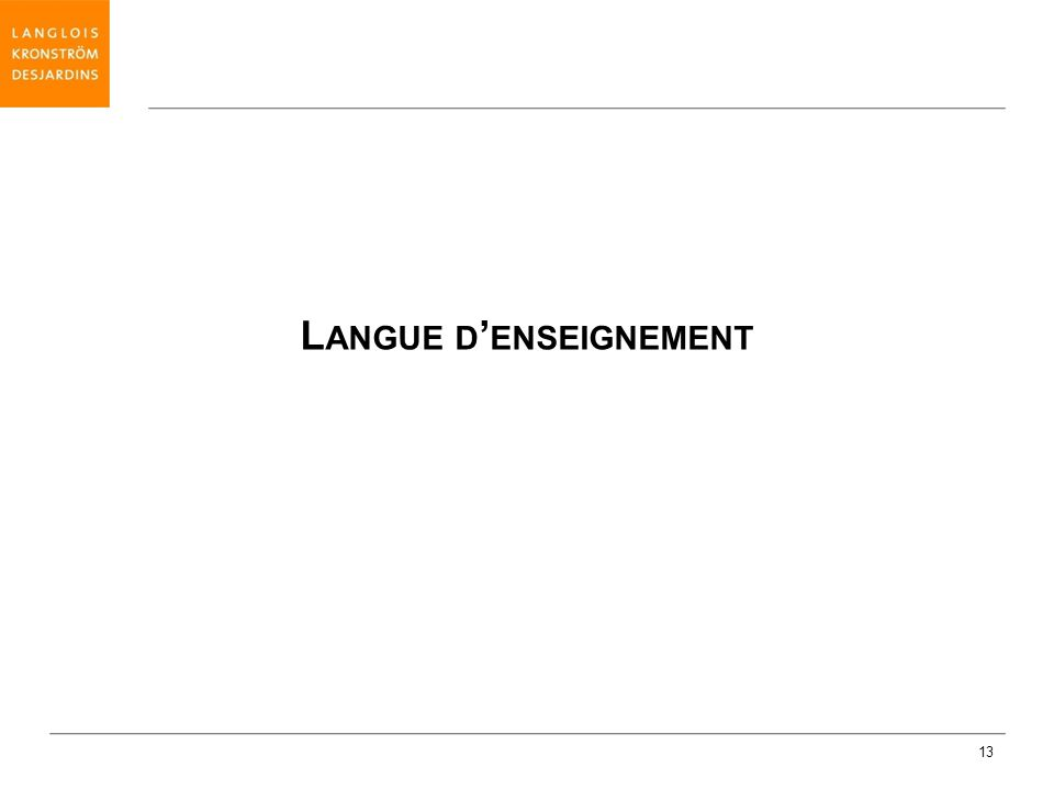 13 L ANGUE D ENSEIGNEMENT