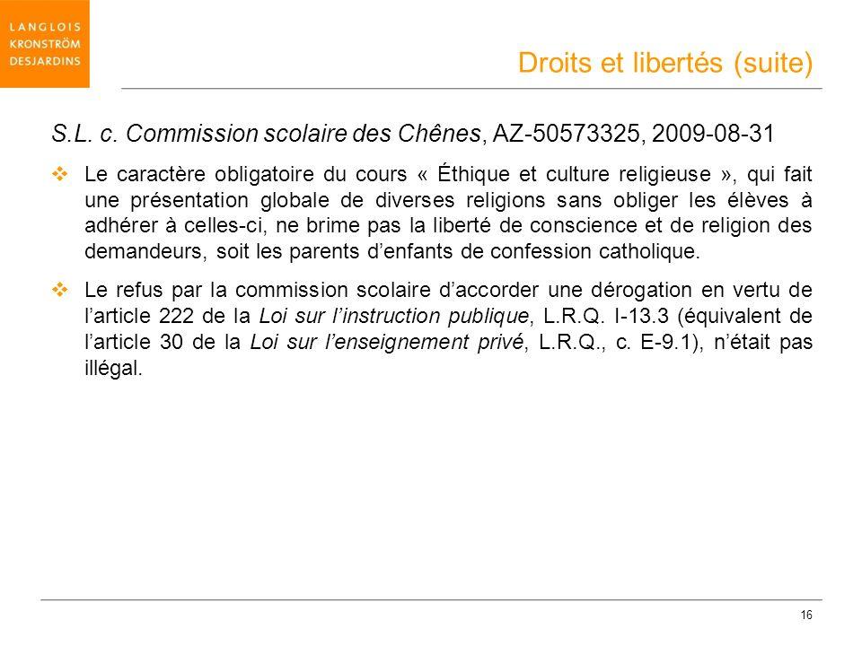 16 S.L. c. Commission scolaire des Chênes, AZ-50573325, 2009-08-31 Le caractère obligatoire du cours « Éthique et culture religieuse », qui fait une p