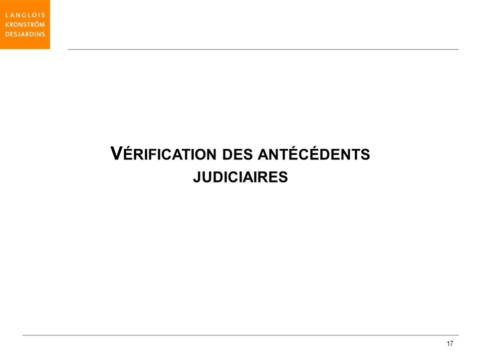 17 V ÉRIFICATION DES ANTÉCÉDENTS JUDICIAIRES