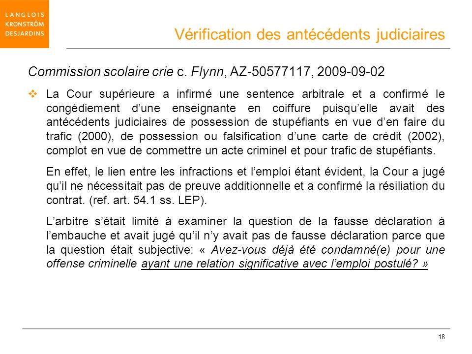 18 Commission scolaire crie c. Flynn, AZ-50577117, 2009-09-02 La Cour supérieure a infirmé une sentence arbitrale et a confirmé le congédiement dune e