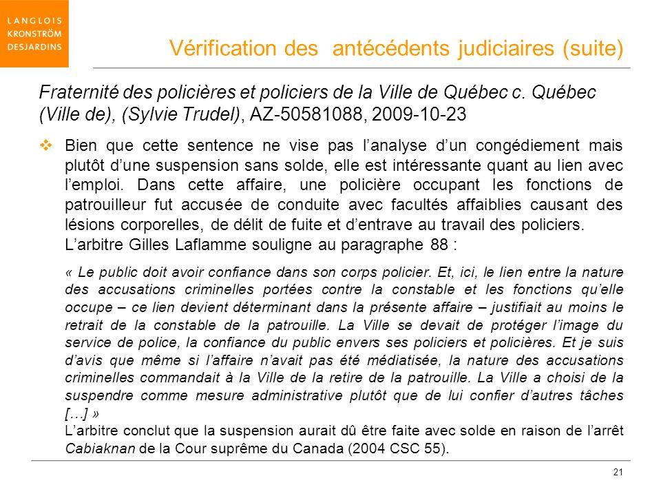 21 Fraternité des policières et policiers de la Ville de Québec c. Québec (Ville de), (Sylvie Trudel), AZ-50581088, 2009-10-23 Bien que cette sentence