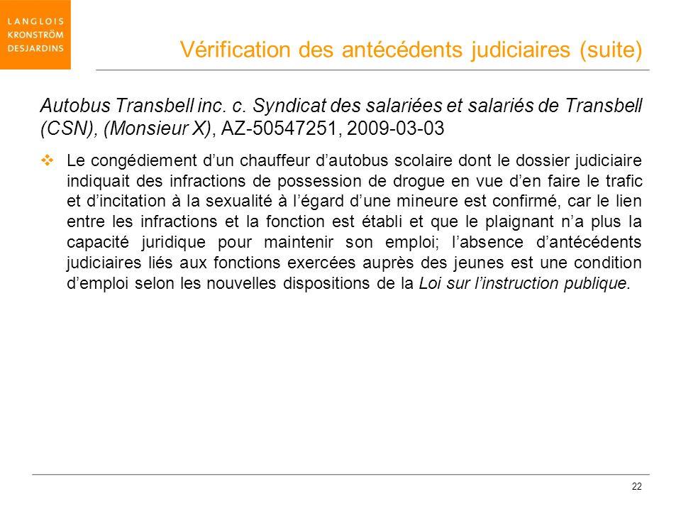 22 Autobus Transbell inc. c. Syndicat des salariées et salariés de Transbell (CSN), (Monsieur X), AZ-50547251, 2009-03-03 Le congédiement dun chauffeu