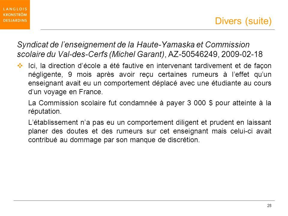 28 Syndicat de lenseignement de la Haute-Yamaska et Commission scolaire du Val-des-Cerfs (Michel Garant), AZ-50546249, 2009-02-18 Ici, la direction dé