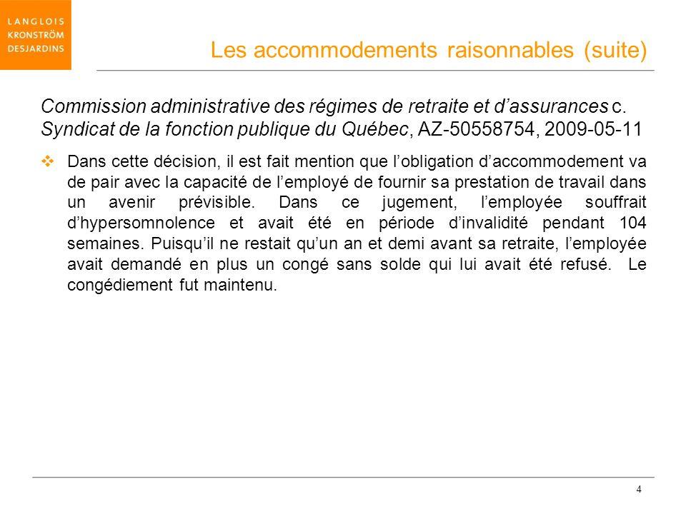 4 Commission administrative des régimes de retraite et dassurances c. Syndicat de la fonction publique du Québec, AZ-50558754, 2009-05-11 Dans cette d