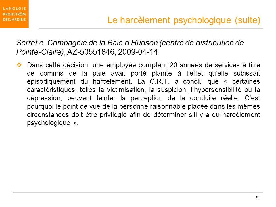 8 Serret c. Compagnie de la Baie dHudson (centre de distribution de Pointe-Claire), AZ-50551846, 2009-04-14 Dans cette décision, une employée comptant