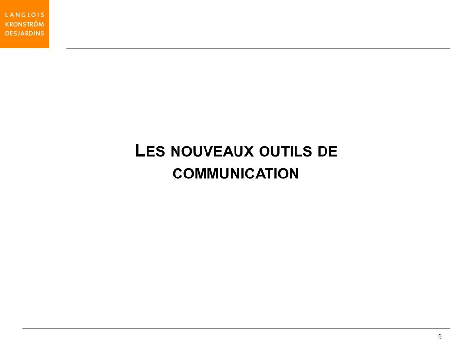 9 L ES NOUVEAUX OUTILS DE COMMUNICATION