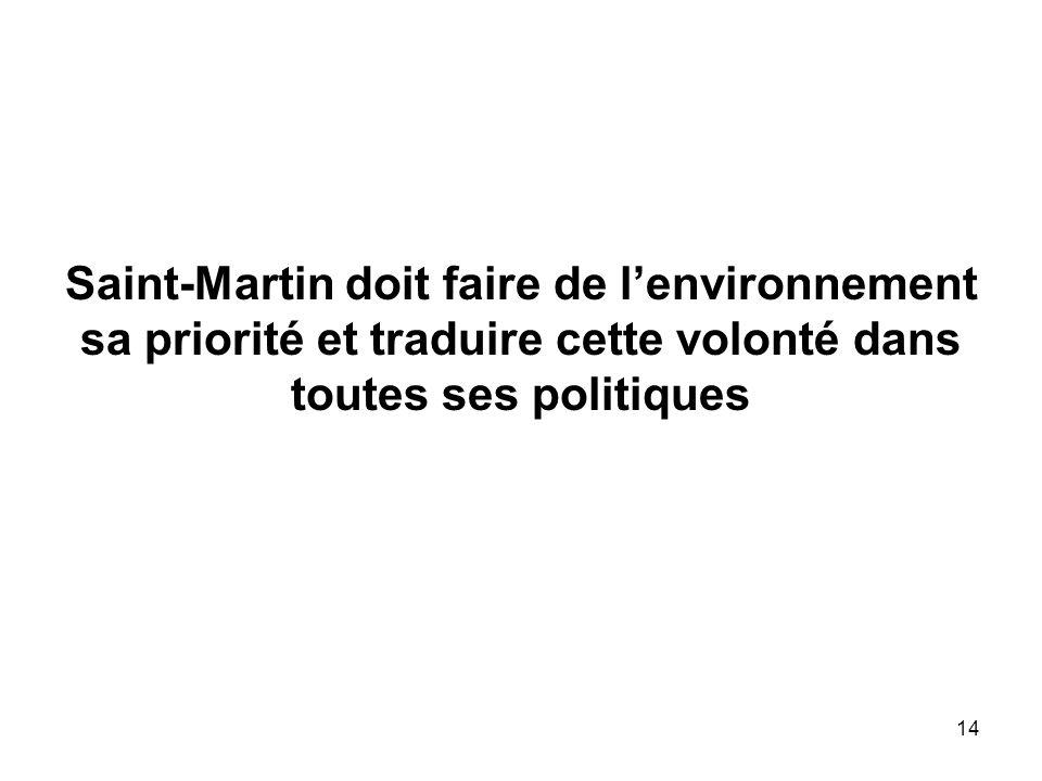 Saint-Martin doit faire de lenvironnement sa priorité et traduire cette volonté dans toutes ses politiques 14