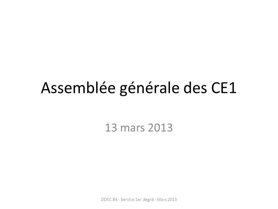 Assemblée générale des CE1 13 mars 2013 DDEC 84 - Service 1er degré - Mars 2013