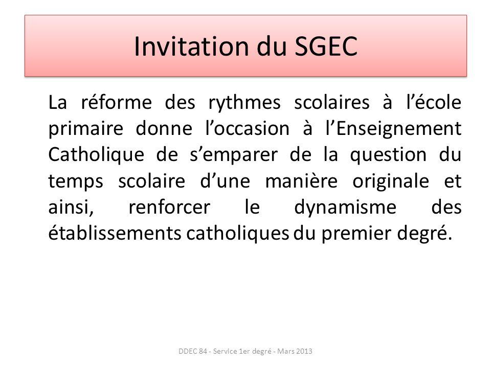 Invitation du SGEC La réforme des rythmes scolaires à lécole primaire donne loccasion à lEnseignement Catholique de semparer de la question du temps scolaire dune manière originale et ainsi, renforcer le dynamisme des établissements catholiques du premier degré.
