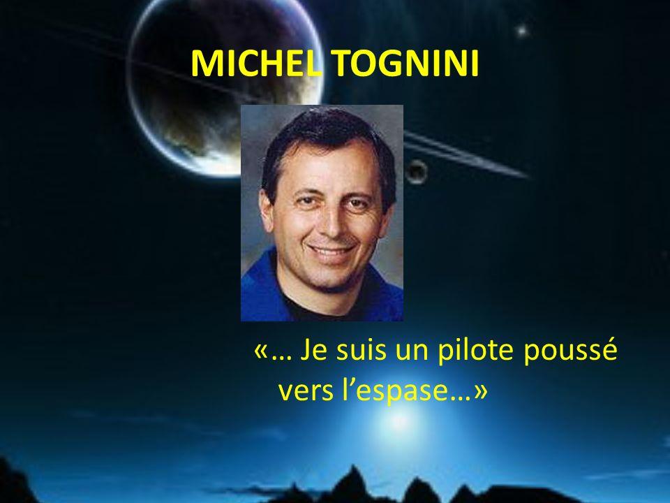 MICHEL TOGNINI «… Je suis un pilote poussé vers lespase…»