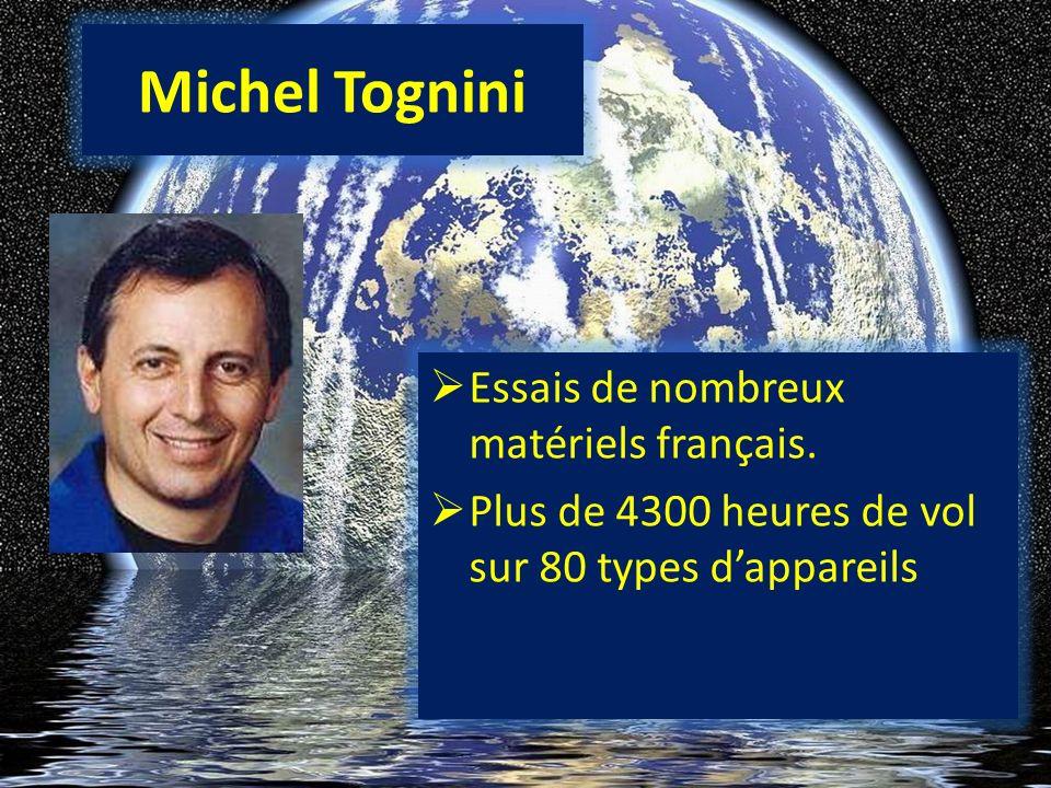 Michel Tognini Essais de nombreux matériels français. Plus de 4300 heures de vol sur 80 types dappareils