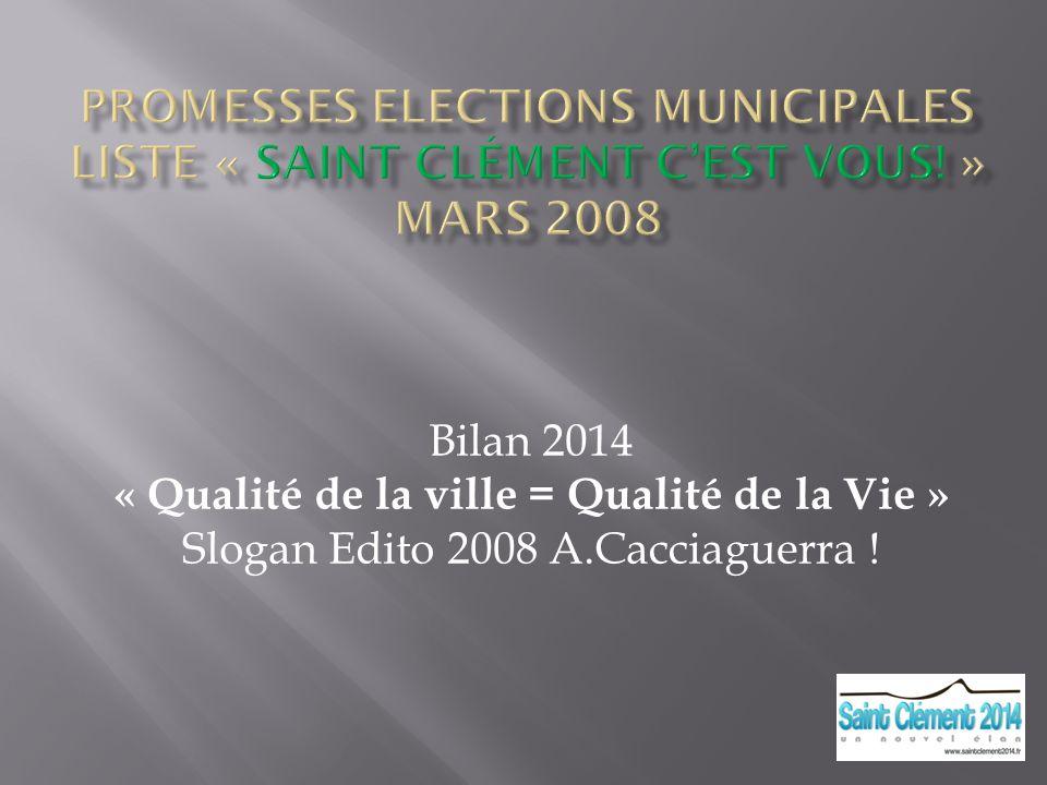 Bilan 2014 « Qualité de la ville = Qualité de la Vie » Slogan Edito 2008 A.Cacciaguerra !