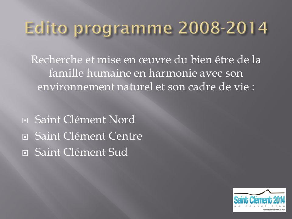 Recherche et mise en œuvre du bien être de la famille humaine en harmonie avec son environnement naturel et son cadre de vie : Saint Clément Nord Saint Clément Centre Saint Clément Sud
