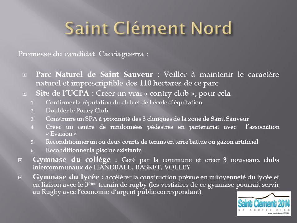 Promesse du candidat Cacciaguerra : Parc Naturel de Saint Sauveur : Veiller à maintenir le caractère naturel et imprescriptible des 110 hectares de ce