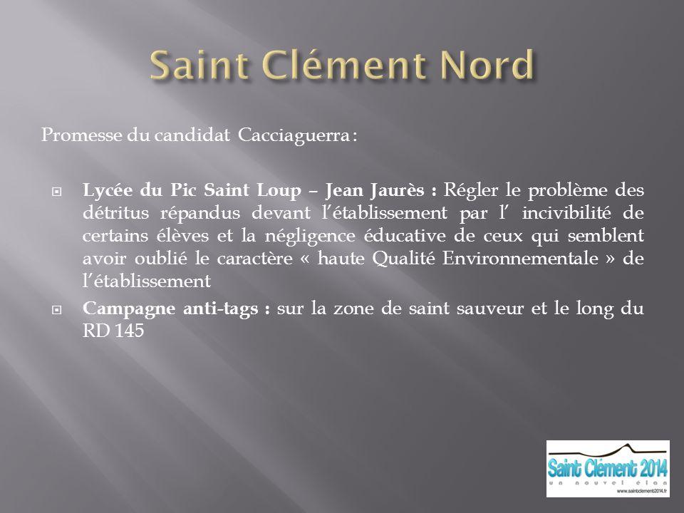 Promesse du candidat Cacciaguerra : Lycée du Pic Saint Loup – Jean Jaurès : Régler le problème des détritus répandus devant létablissement par l inciv