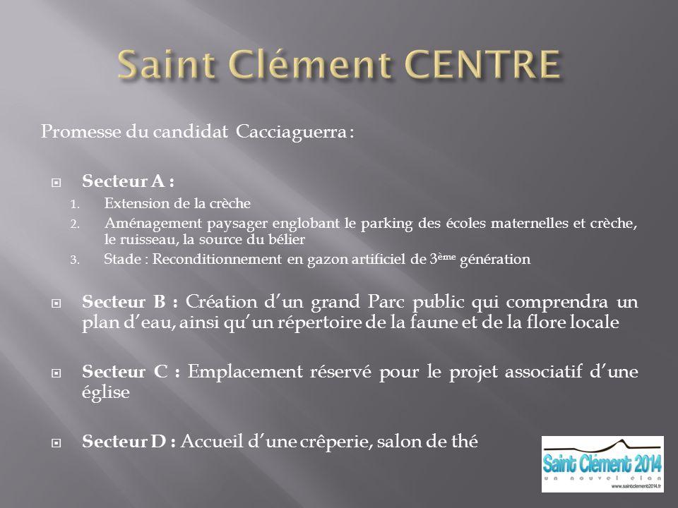 Promesse du candidat Cacciaguerra : Secteur A : 1. Extension de la crèche 2. Aménagement paysager englobant le parking des écoles maternelles et crèch