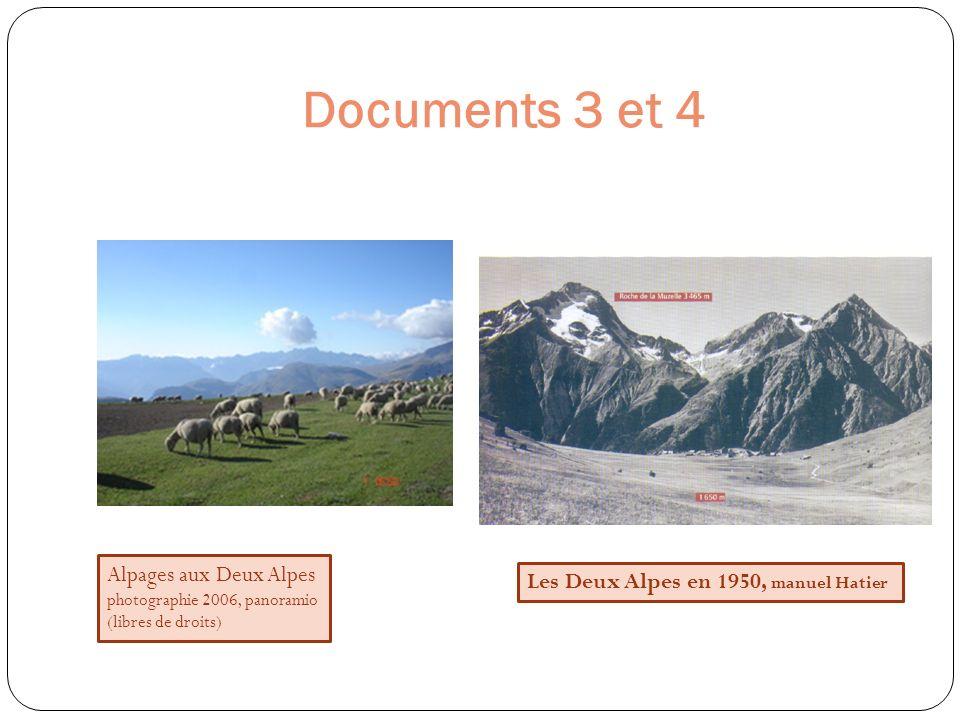 Documents 3 et 4 Alpages aux Deux Alpes photographie 2006, panoramio (libres de droits) Les Deux Alpes en 1950, manuel Hatier