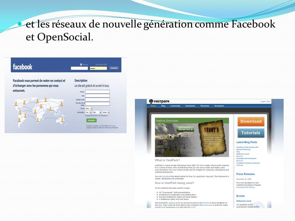 et les réseaux de nouvelle génération comme Facebook et OpenSocial.