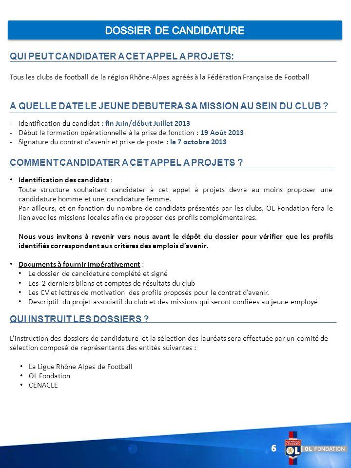 QUI PEUT CANDIDATER A CET APPEL A PROJETS: Tous les clubs de football de la région Rhône-Alpes agréés à la Fédération Française de Football A QUELLE D