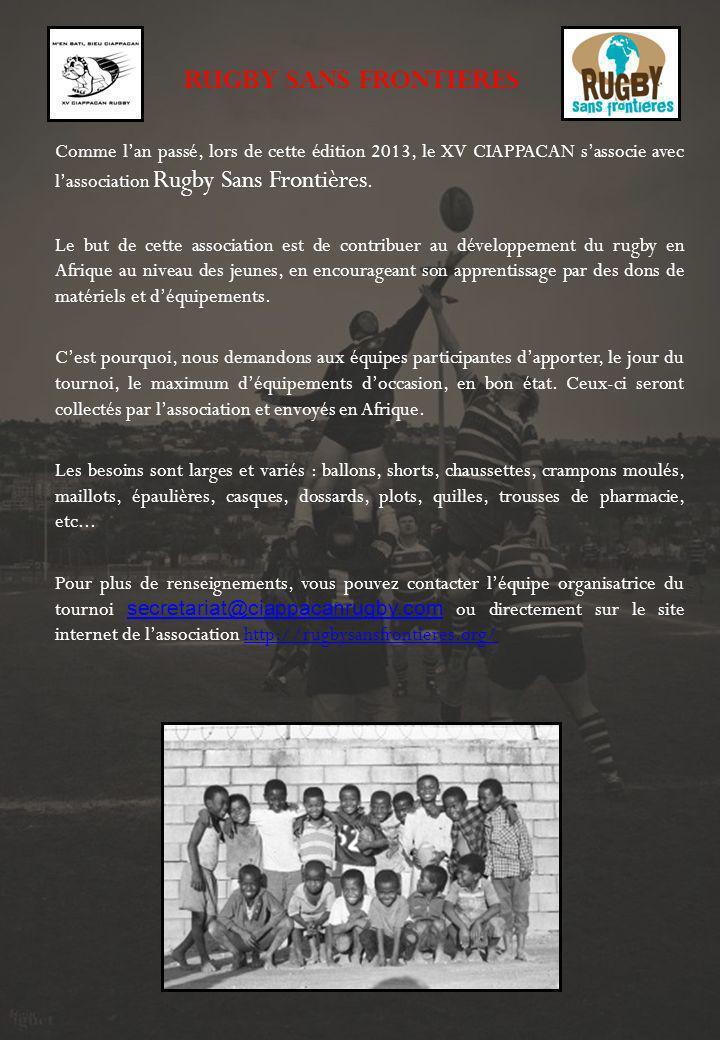RUGBY SANS FRONTIERES Comme lan passé, lors de cette édition 2013, le XV CIAPPACAN sassocie avec lassociation Rugby Sans Frontières.