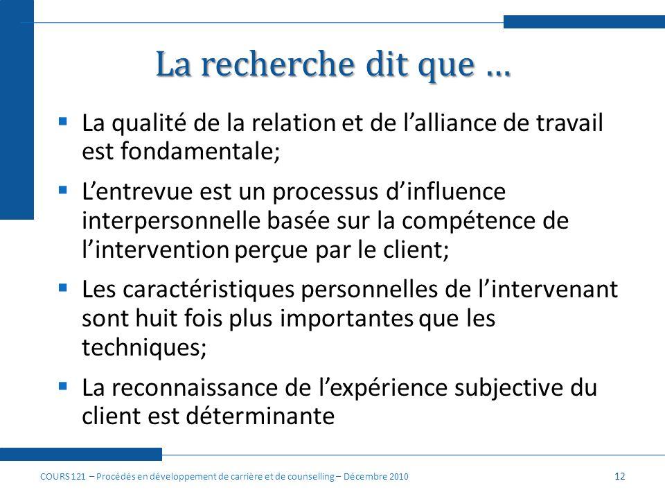 La recherche dit que … La qualité de la relation et de lalliance de travail est fondamentale; Lentrevue est un processus dinfluence interpersonnelle b