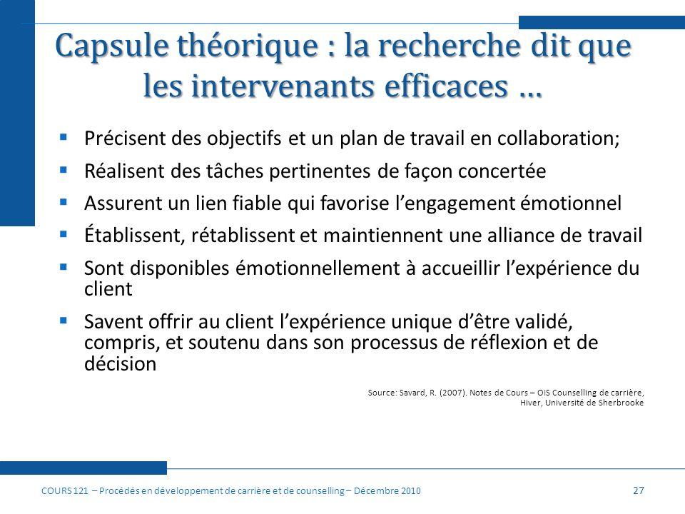 Capsule théorique : la recherche dit que les intervenants efficaces … Précisent des objectifs et un plan de travail en collaboration; Réalisent des tâ