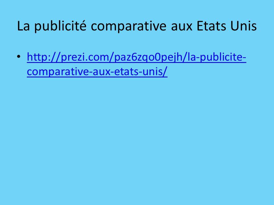La publicité comparative aux Etats Unis http://prezi.com/paz6zqo0pejh/la-publicite- comparative-aux-etats-unis/ http://prezi.com/paz6zqo0pejh/la-publi