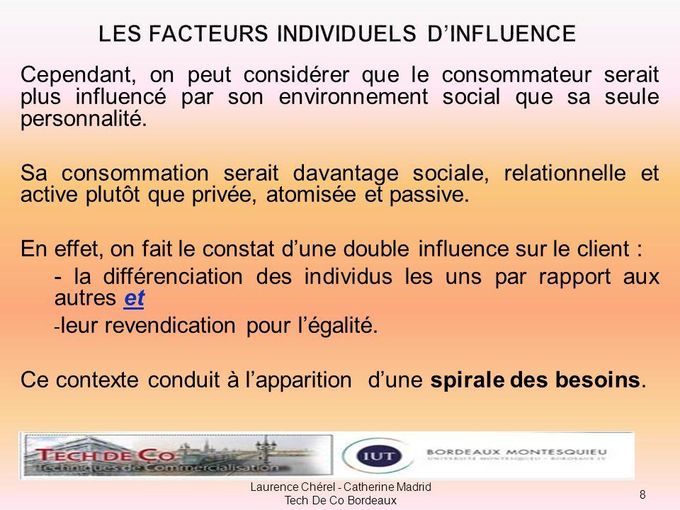Cependant, on peut considérer que le consommateur serait plus influencé par son environnement social que sa seule personnalité.