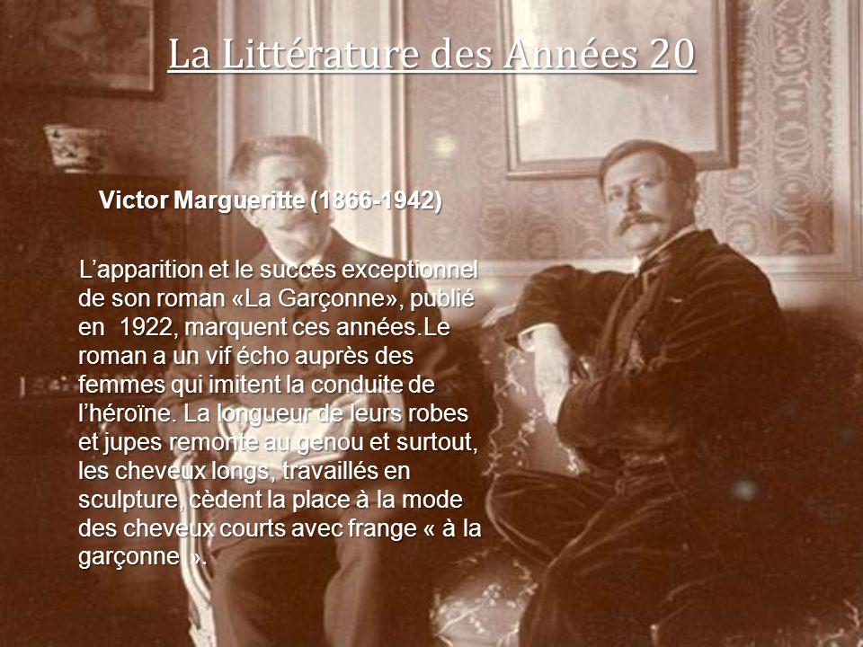 La Littérature des Années 20 Victor Margueritte (1866-1942) Victor Margueritte (1866-1942) Lapparition et le succès exceptionnel de son roman «La Garç