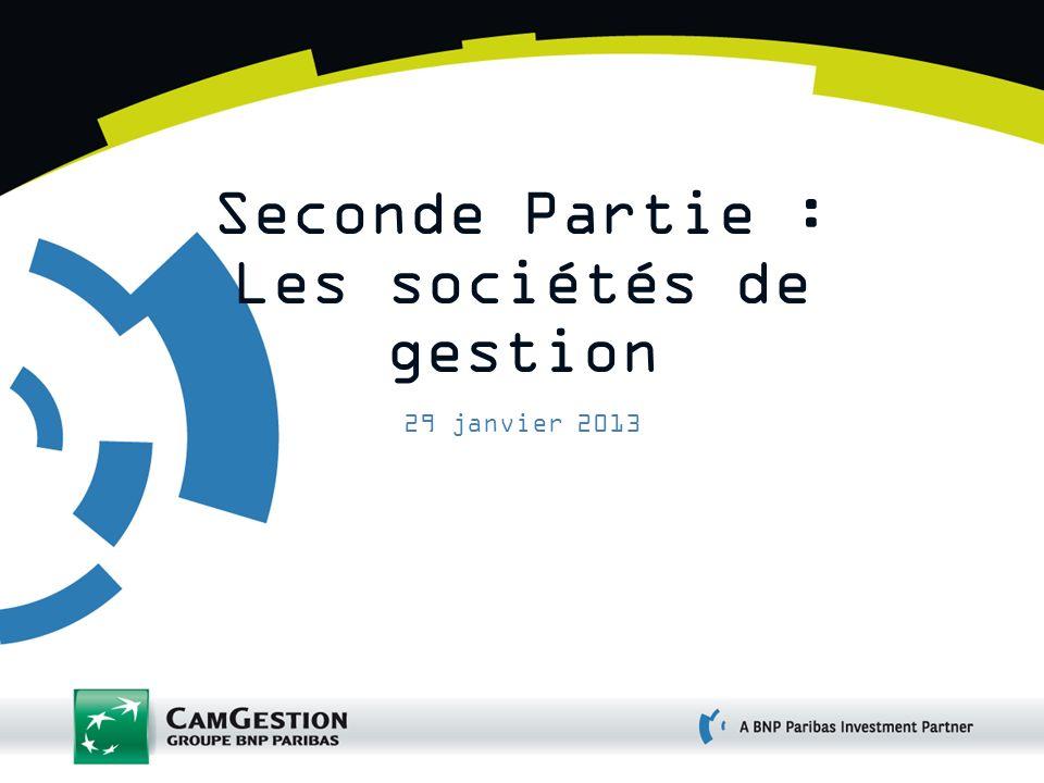 Seconde Partie : Les sociétés de gestion 29 janvier 2013
