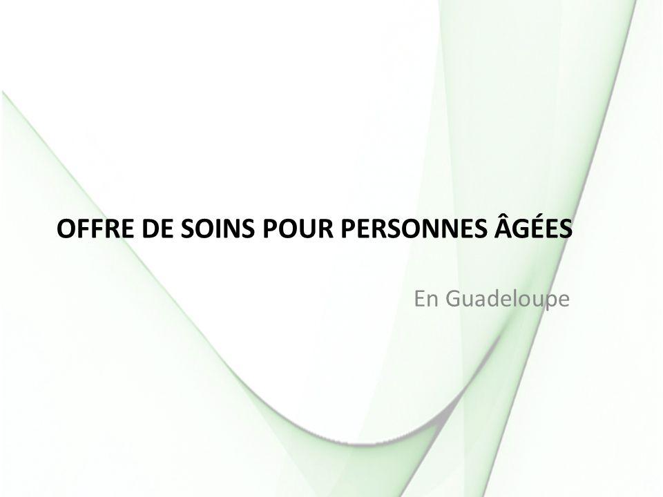 OFFRE DE SOINS POUR PERSONNES ÂGÉES En Guadeloupe