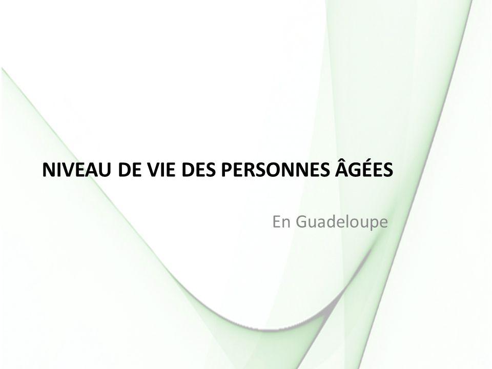 NIVEAU DE VIE DES PERSONNES ÂGÉES En Guadeloupe