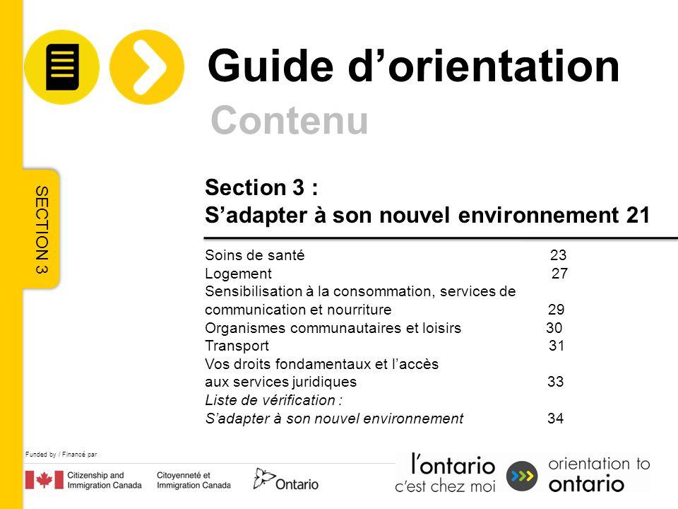 Funded by / Financé par Section 3 : Sadapter à son nouvel environnement 21 Soins de santé 23 Logement 27 Sensibilisation à la consommation, services d